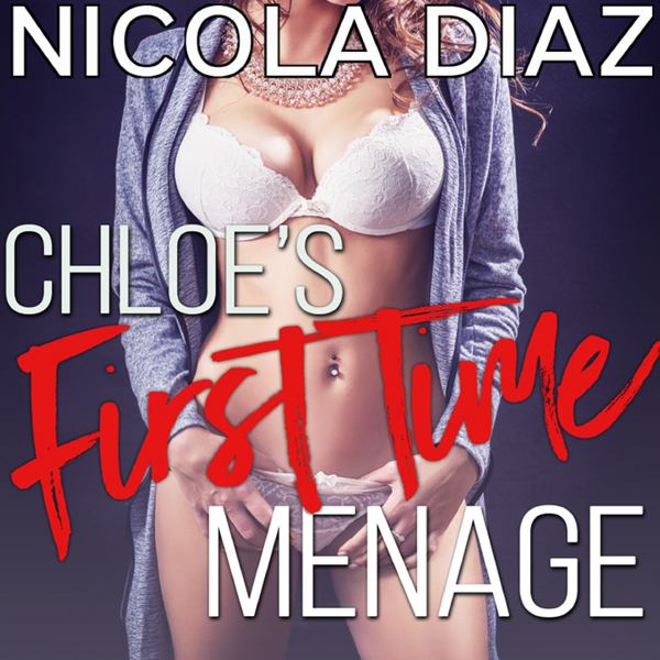 Chloe's First Time Menage: The Gang's Pleasures...