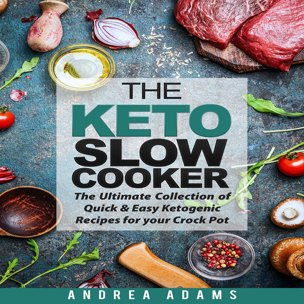 The Keto Slow Cooker: The Ultimate Collection o...