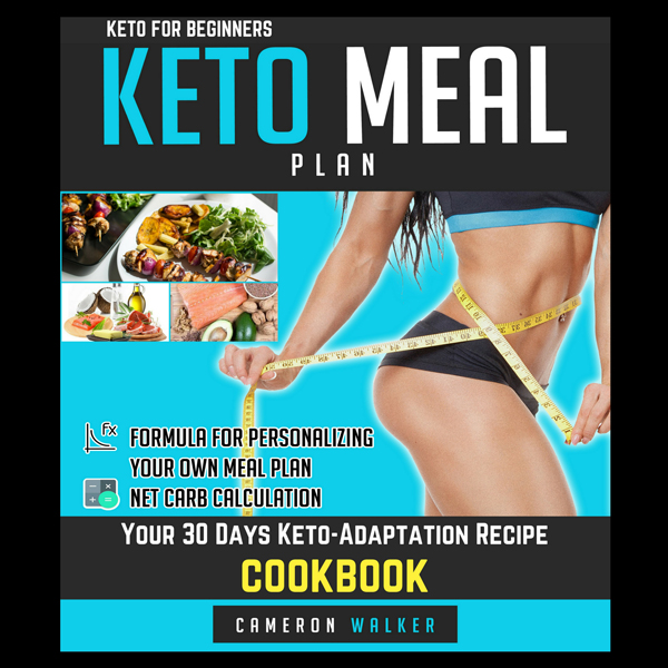 Keto for Beginners: Keto Meal Plan: Your 30 Day...