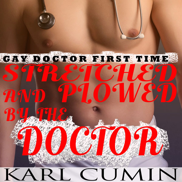 Gay Doctor First Time: Stretched and Plowed by ...