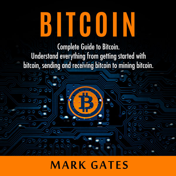 Bitcoin: Complete Guide to Bitcoin: Understand ...