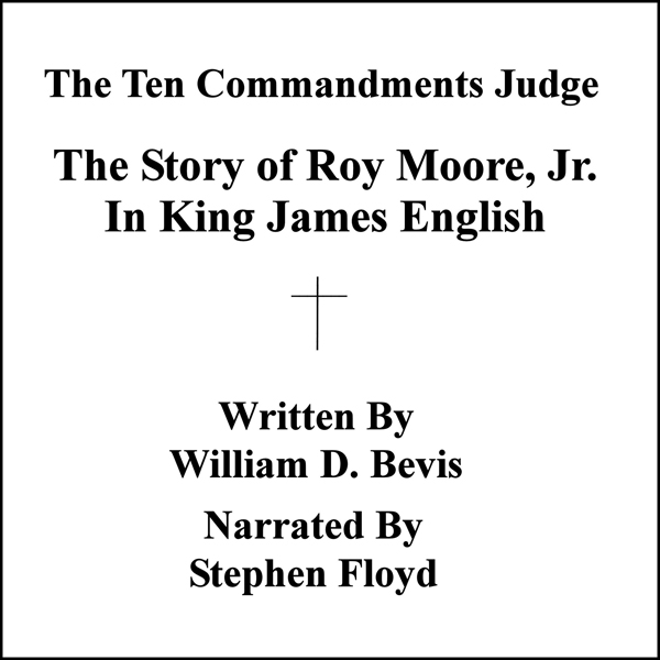 The Ten Commandments Judge: The Story of Roy Moore, Jr., in King James English , Hörbuch, Digital, 1, 156min