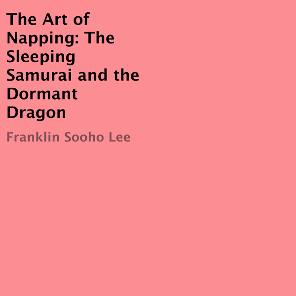 The Art of Napping: The Sleeping Samurai and th...