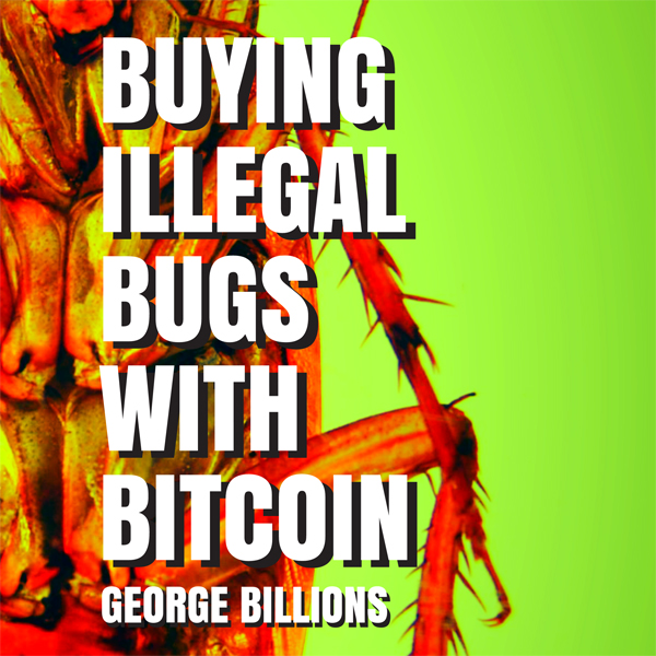 Buying Illegal Bugs with Bitcoin , Hörbuch, Dig...