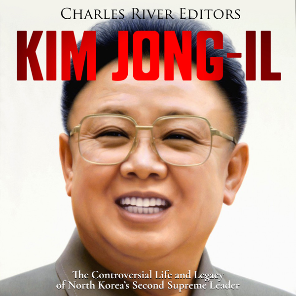 Kim Jong-il: The Controversial Life and Legacy ...