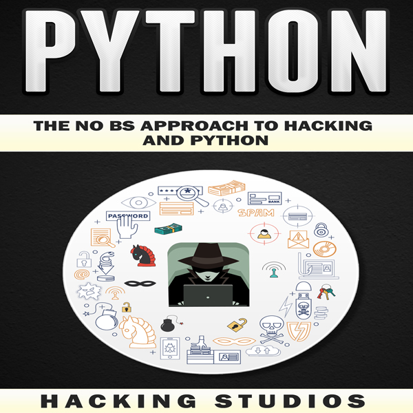 Python: The No BS Approach to Hacking and Pytho...
