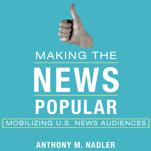 Making the News Popular: Mobilizing US News Aud...