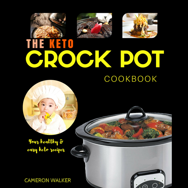 Keto Crock Pot Cookbook , Hörbuch, Digital, 1, ...