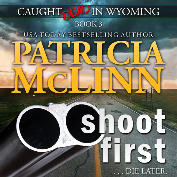 Shoot First: Caught Dead in Wyoming, Book 3 , Hörbuch, Digital, 1, 713min