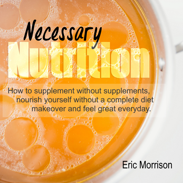 Necessary Nutrition: How to Supplement Without ...