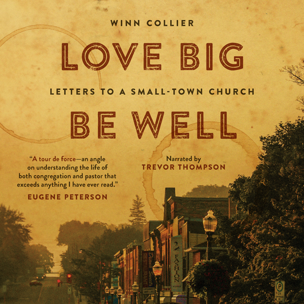 Love Big, Be Well: Letters to a Small-Town Church , Hörbuch, Digital, 1, 206min