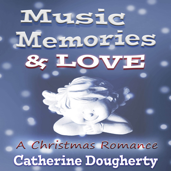 Music, Memories & Love: A Christmas Romance , H...