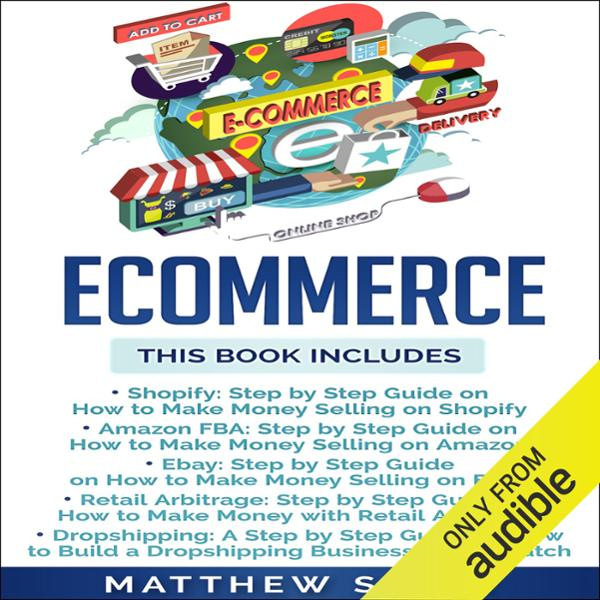 Ecommerce: Shopify, Amazon FBA, Ebay, Retail Ar...