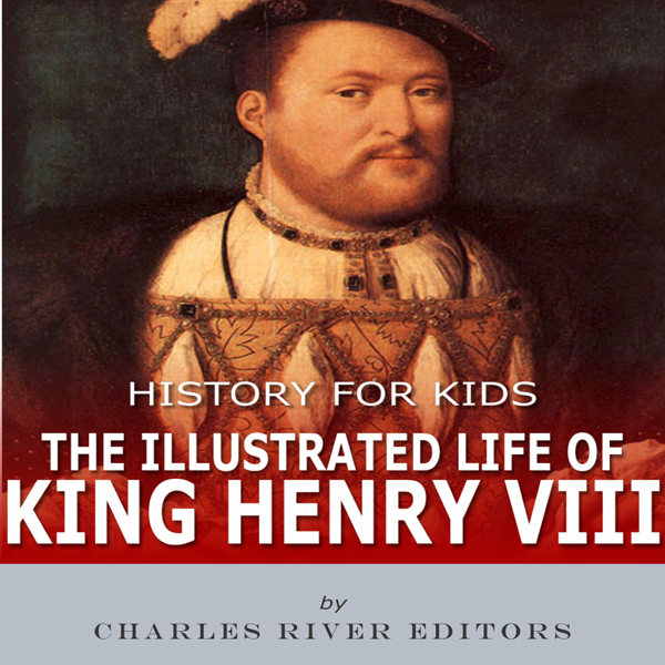 History for Kids: The Illustrated Life of King ...