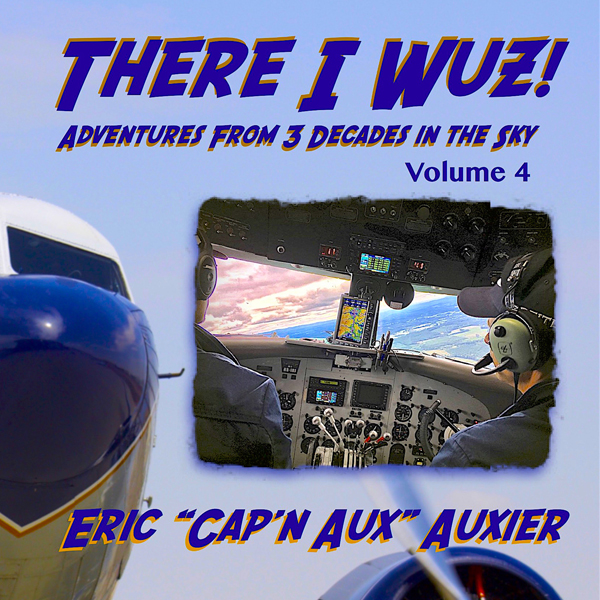 There I Wuz! Volume IV: Adventures from 3 Decad...