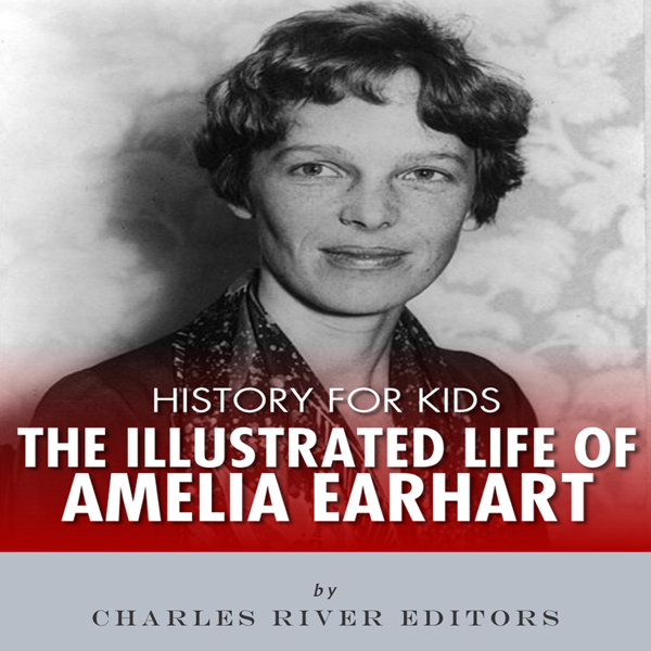 History for Kids: The Illustrated Life of Ameli...