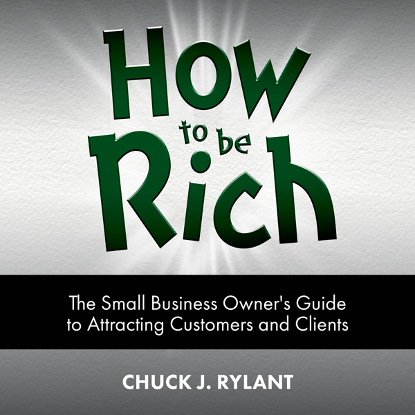 How to Be Rich: The Small Business Owner´s Guid...