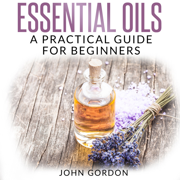 Essential Oils: A Practical Guide for Beginners...