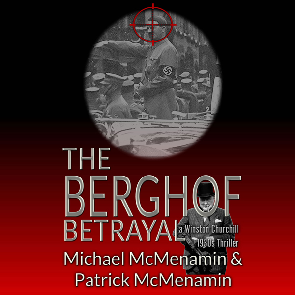 The Berghof Betrayal: A Winston Churchill 1930s...
