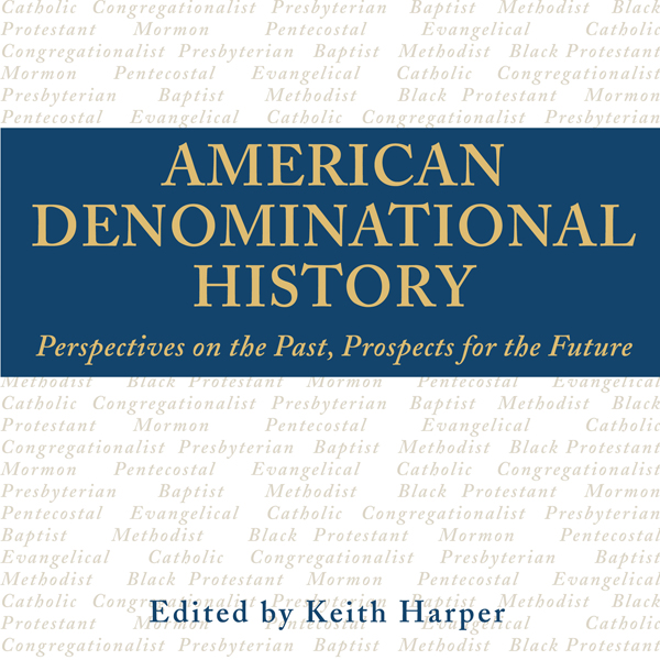 American Denominational History: Perspectives o...