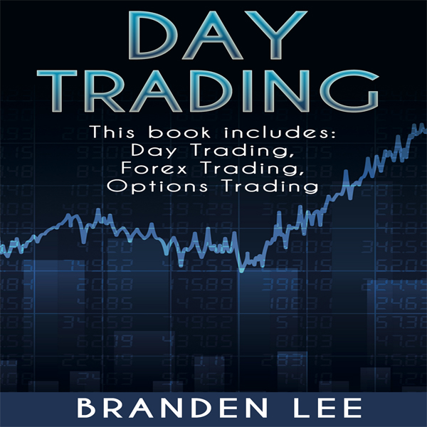 Day Trading: 3 Manuscripts: Day Trading, Forex ...