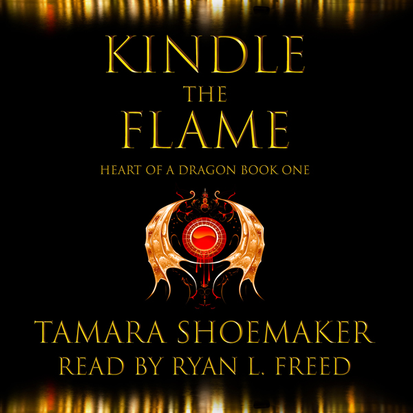 Kindle the Flame: Heart of a Dragon, Book 1 , H...