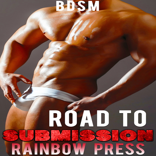 Road to Submission: Man on Man BDSM, Book 4 , H...