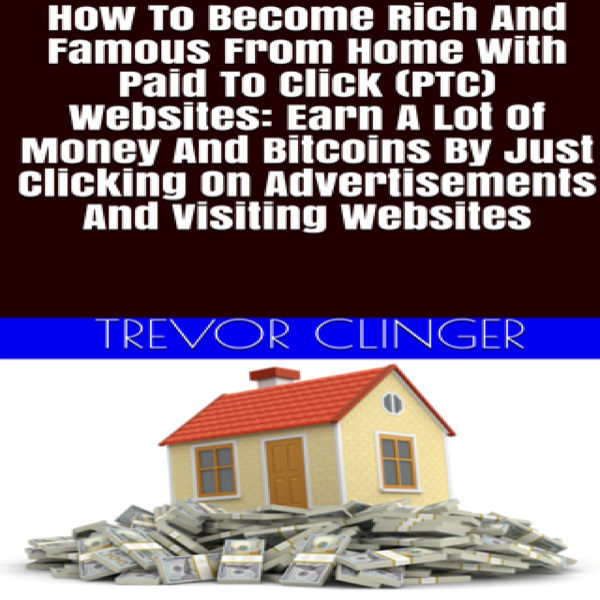 How to Become Rich and Famous from Home with Pa...