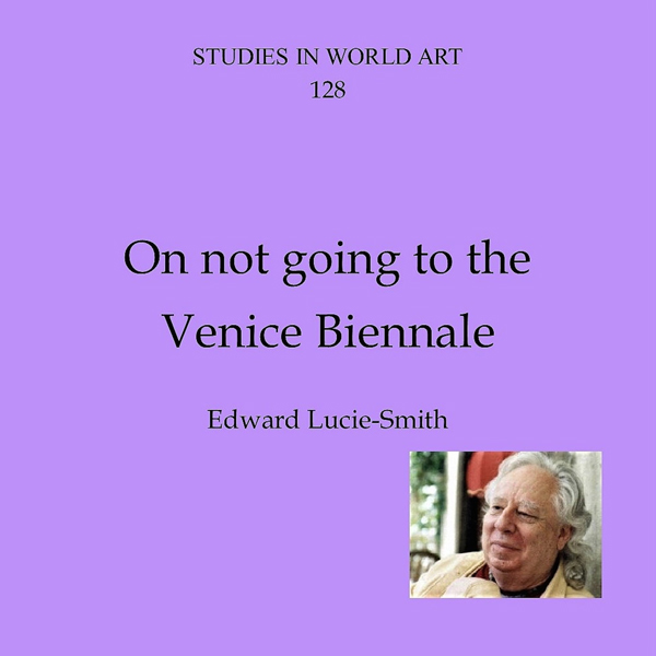 On Not Going to the Venice Biennale: Studies In...