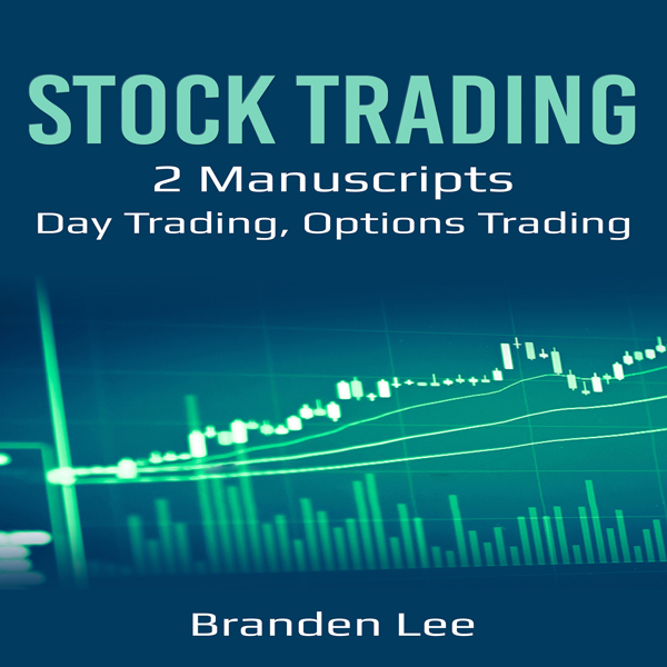 Stock Trading: 2 Manuscripts: Day Trading, Opti...