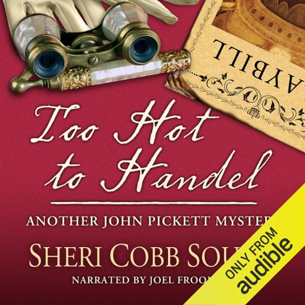 Too Hot to Handel: Another John Pickett Mystery...