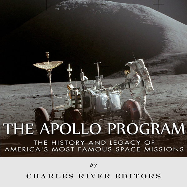 The Apollo Program: The History and Legacy of A...