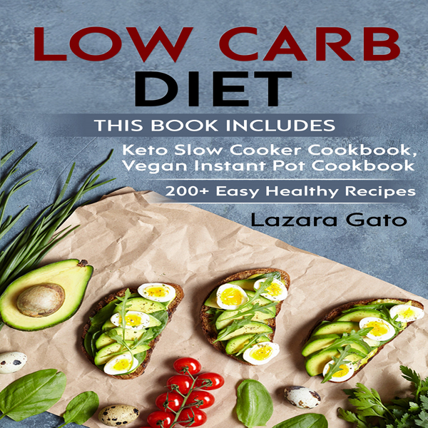 Low Carb Diet: This Book Includes: Keto Slow Co...