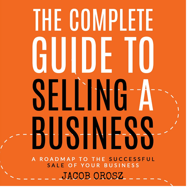 The Complete Guide to Selling a Business: A Roa...