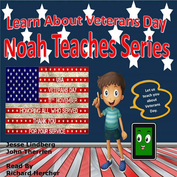 Learn About Veterans Day: Noah Teaches Series: ...