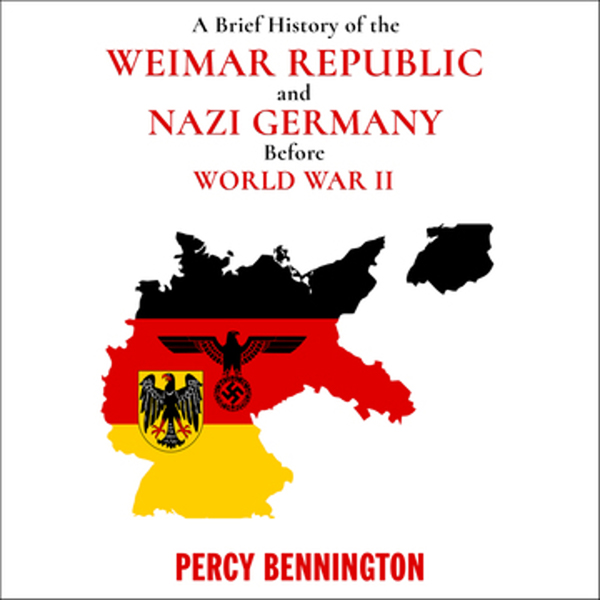 A Brief History of the Weimar Republic and Nazi...