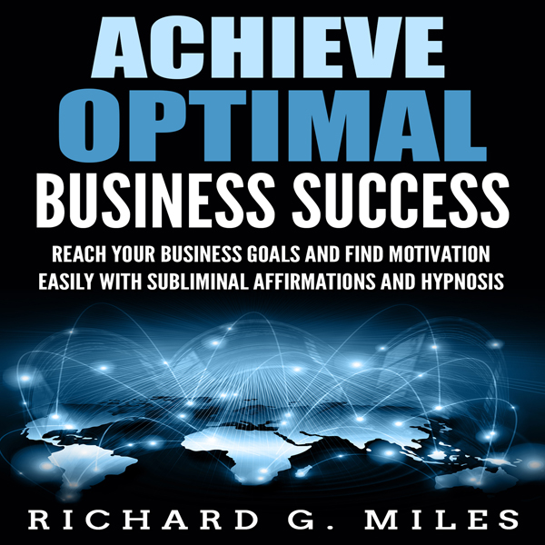 Achieve Optimal Business Success: Reach Your Bu...