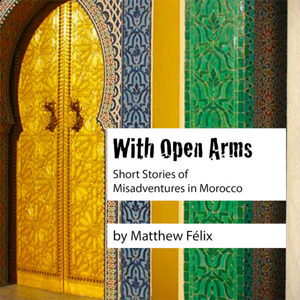 With Open Arms: Short Stories of Misadventures ...