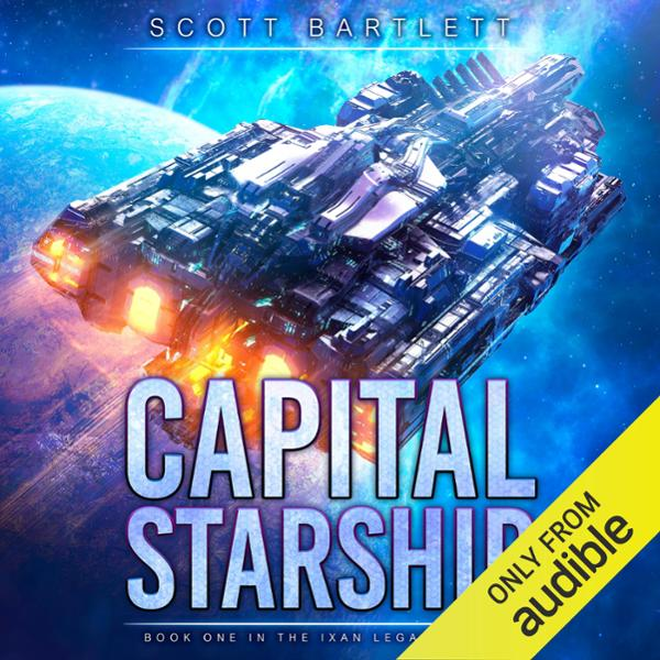 Capital Starship: Ixan Legacy, Book 1 , Hörbuch...