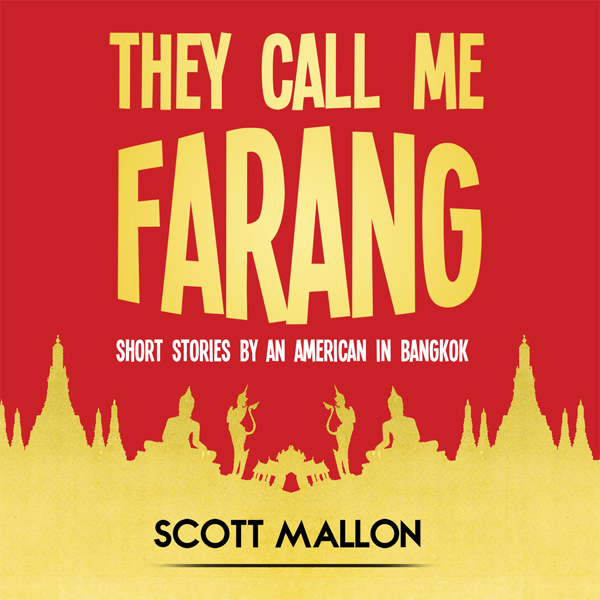 They Call Me Farang: Short Stories by an Americ...