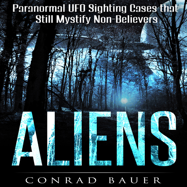 Aliens: Paranormal Mystical Sighting Cases That...