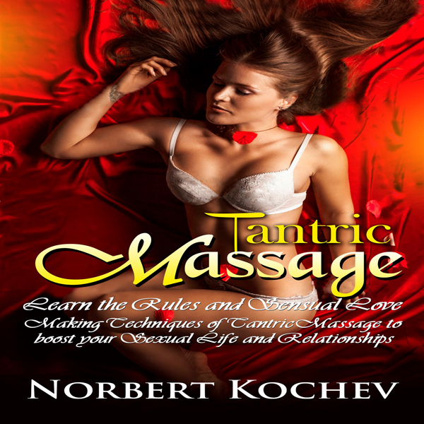 Tantric Massage: Learn the Rules and Sensual Lo...