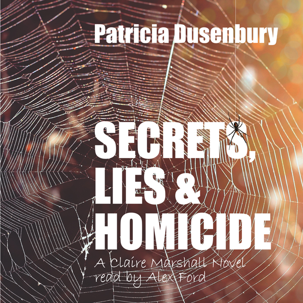 Secrets, Lies, & Homicide: A Claire Marshall No...