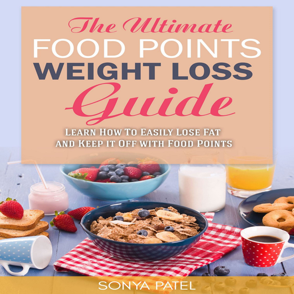 The Ultimate Food Points Weight Loss Guide: Lea...