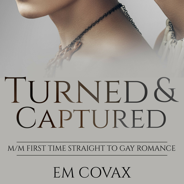 Turned and Captured: Straight to Gay First Time...