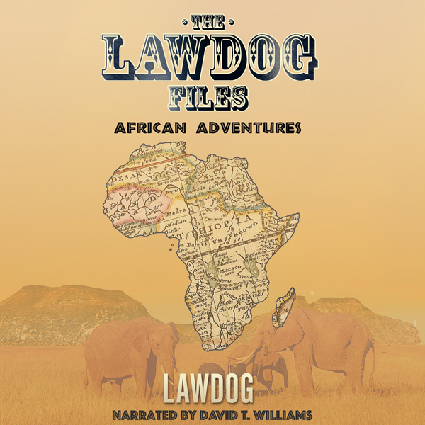 The LawDog Files: African Adventures , Hörbuch,...