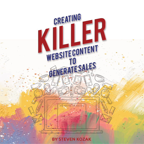 Creating Killer Website Content to Generate Sal...