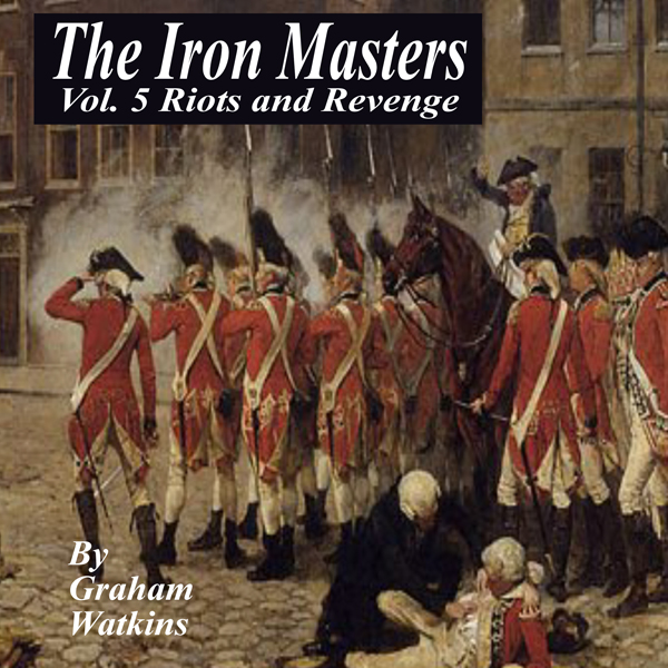 The Iron Masters Vol. 5: Riots and Revenge: An ...