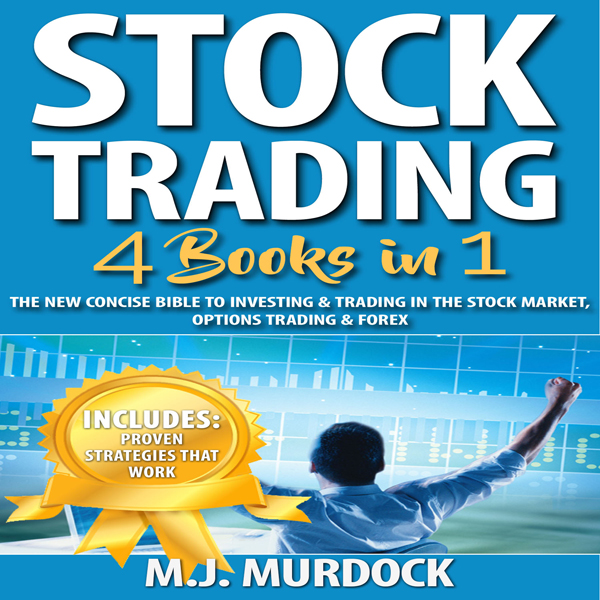 Stock Trading: 4 Books in 1: The New Concise Bi...