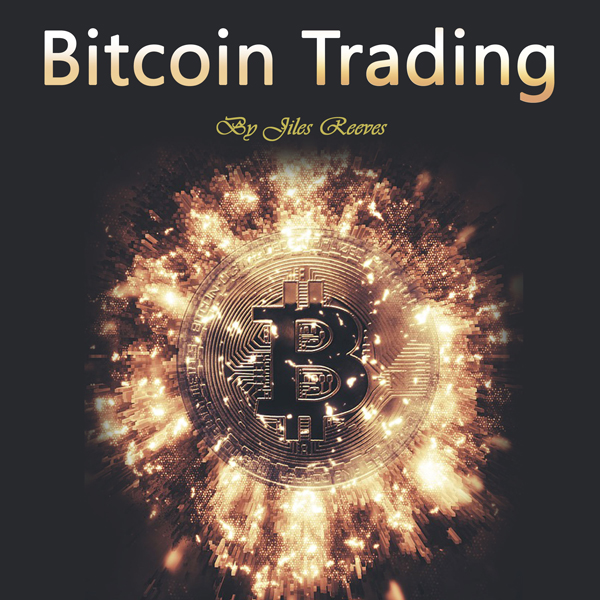Bitcoin Trading: Investing in and Mining for Cr...